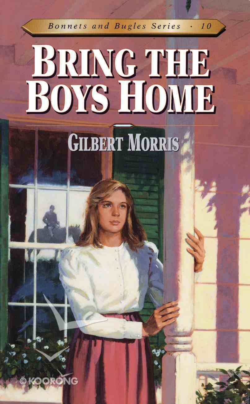 Bring the Boys Home (#10 in Bonnets & Bugles Series) eBook