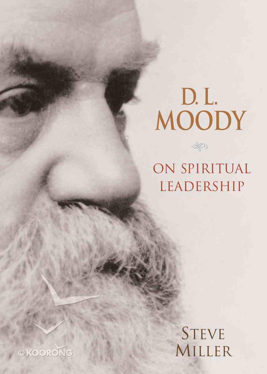 Dl Moody on Spiritual Leadership eBook