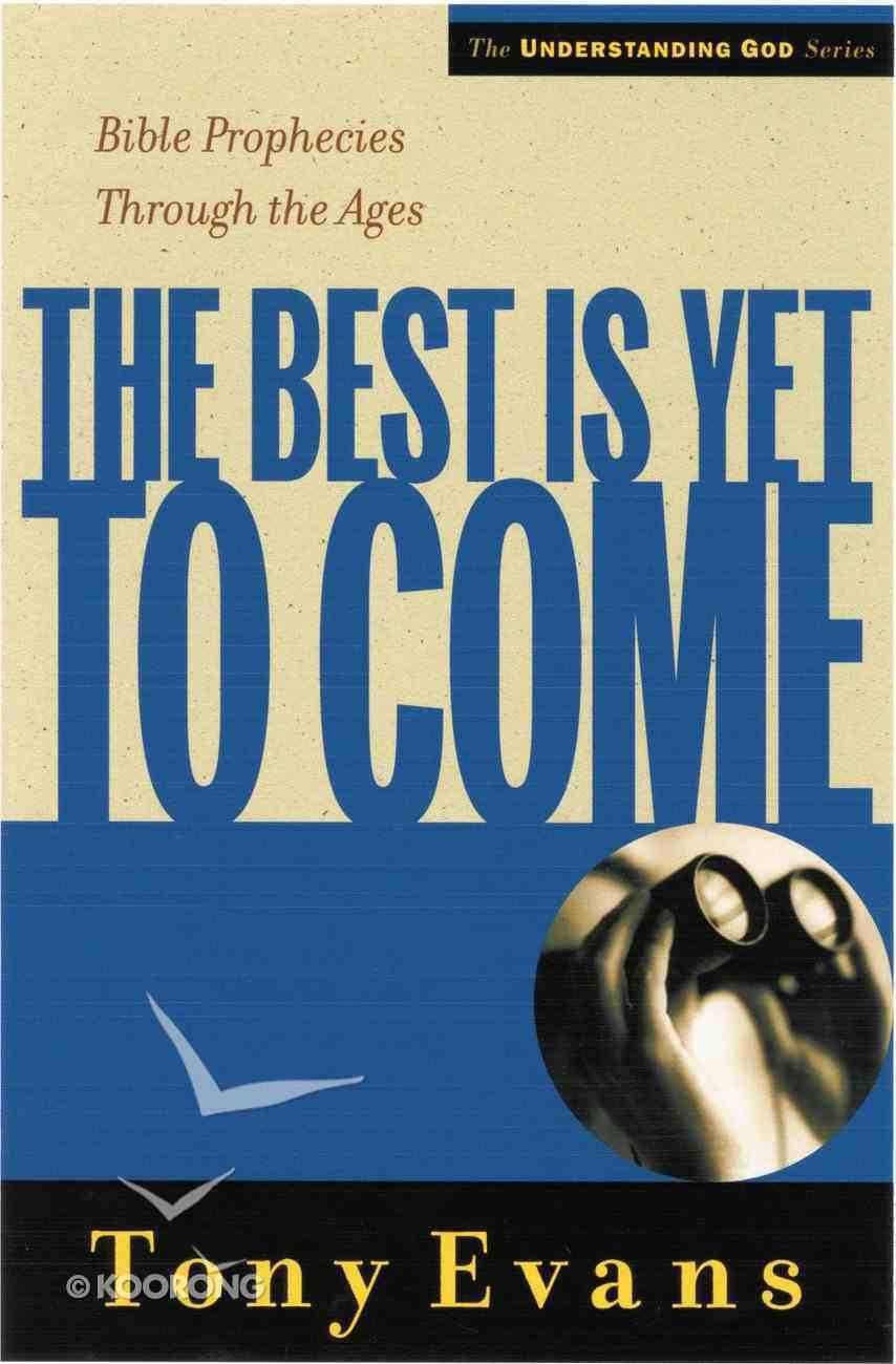 The Best is Yet to Come (Understanding God Series) eBook