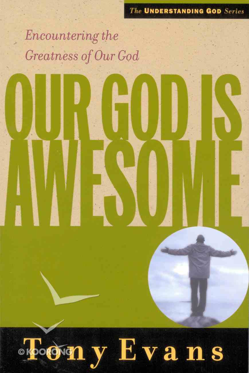 Our God is Awesome (Understanding God Series) eBook