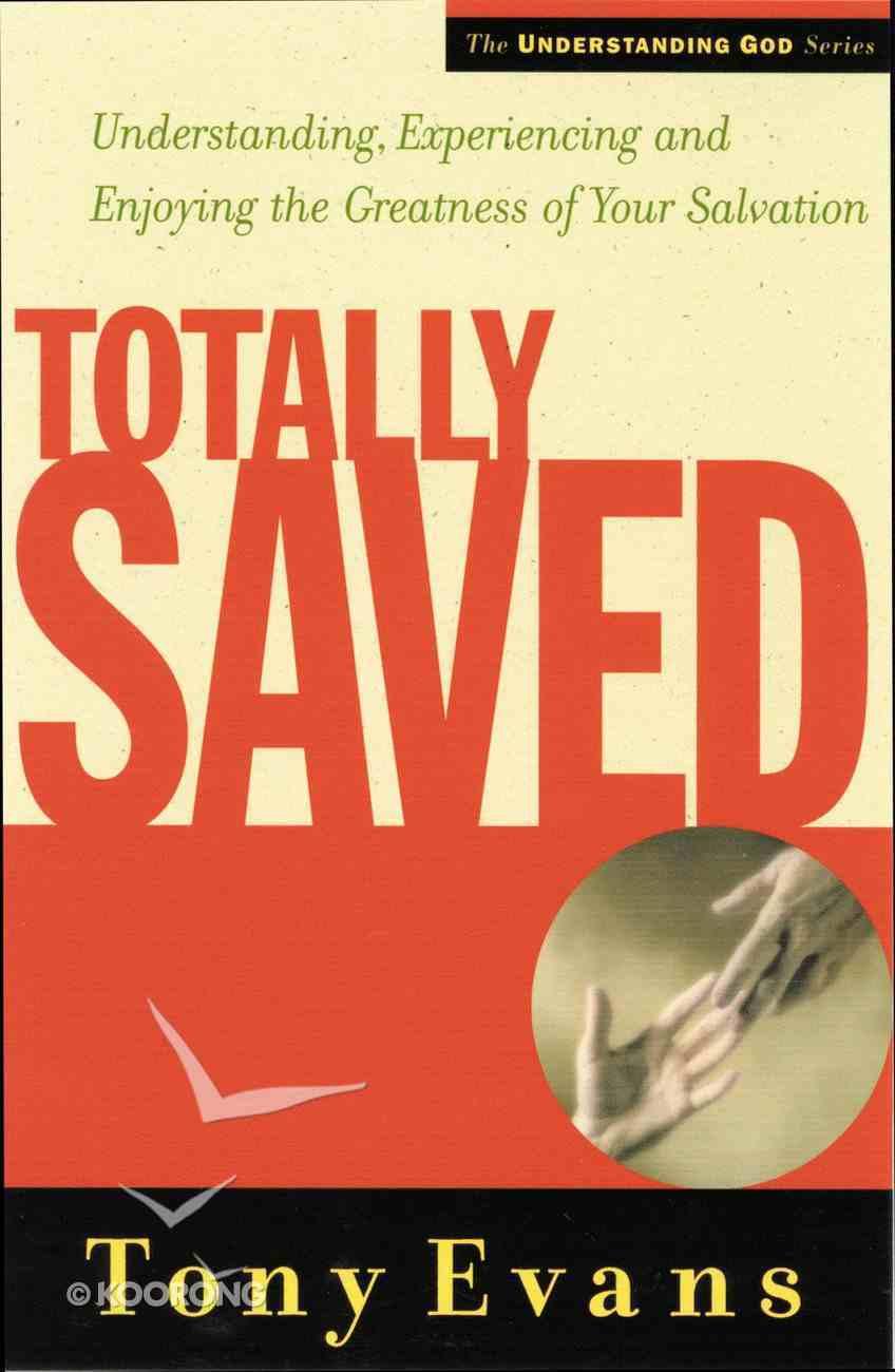 Totally Saved (Understanding God Series) eBook