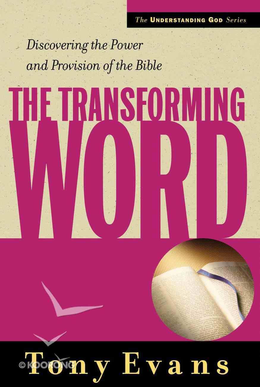 The Transforming Word (Understanding God Series) eBook