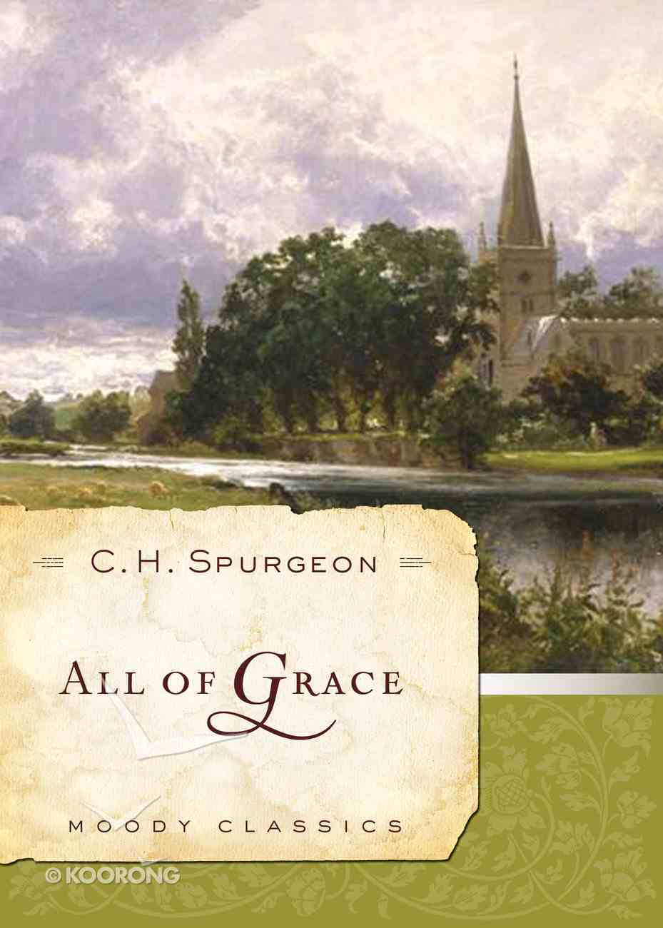 All of Grace (Moody Classic Series) eBook