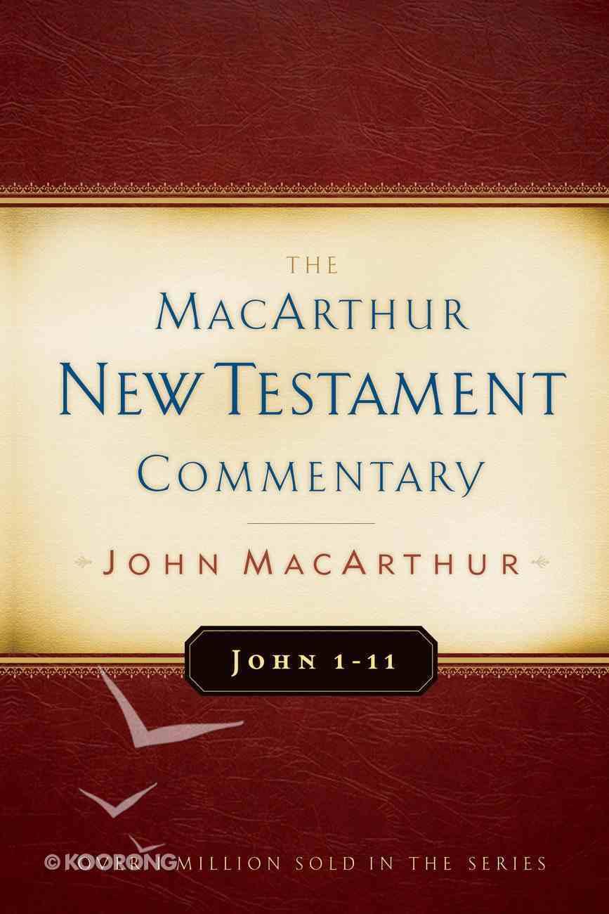 John 1-11 (Macarthur New Testament Commentary Series) eBook