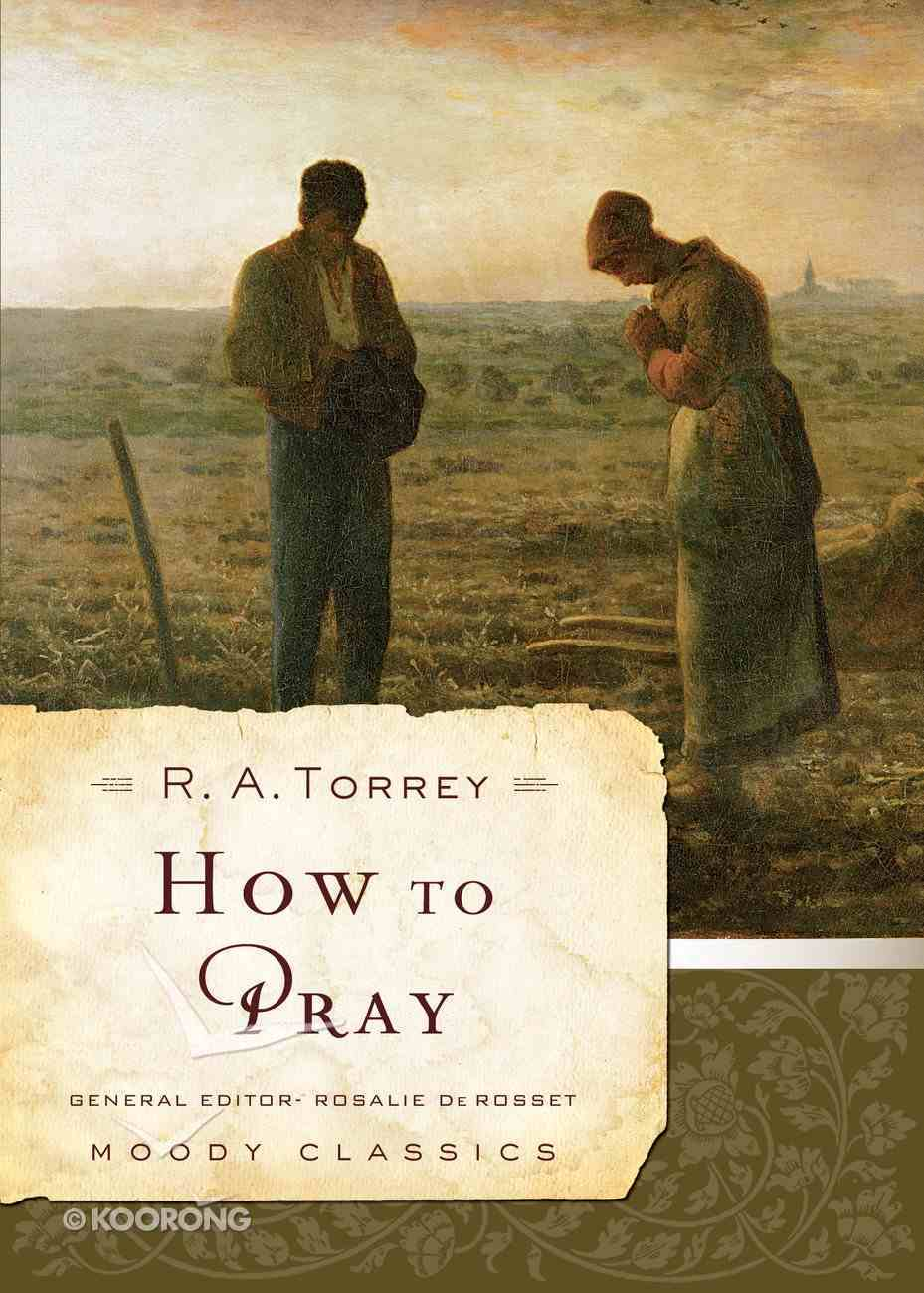 How to Pray (Moody Classic Series) eBook
