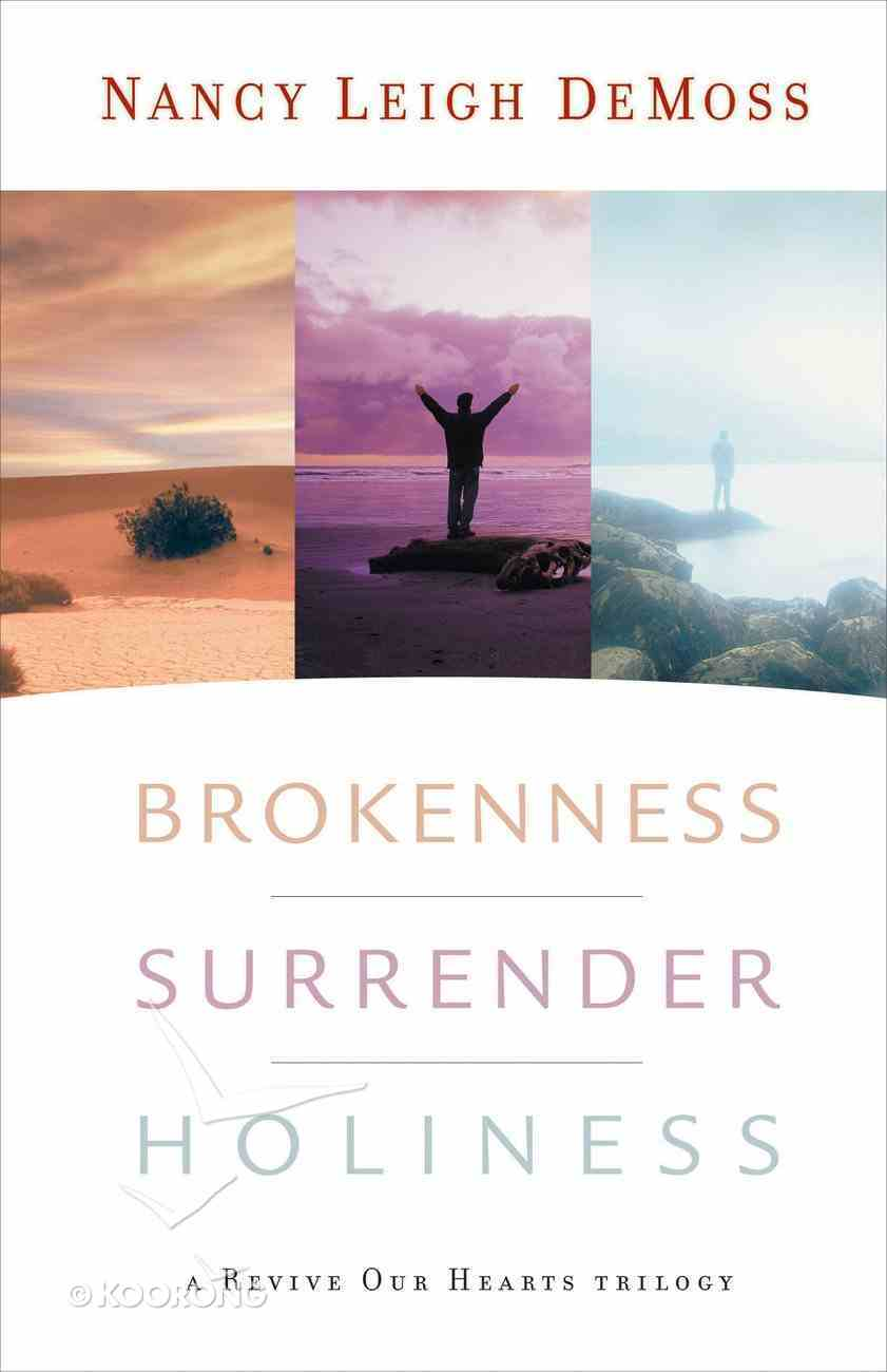 Brokenness, Surrender, Holiness (3 Books In 1) eBook