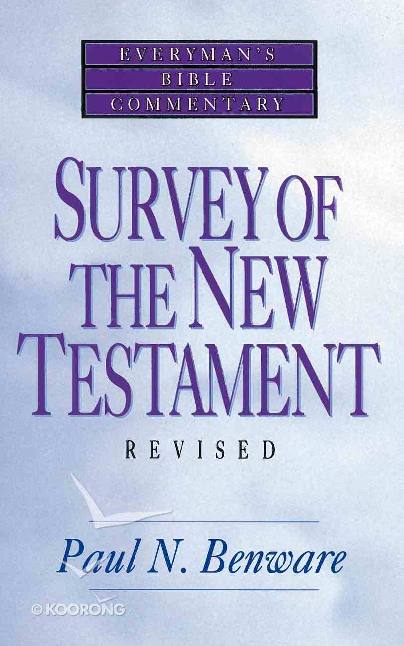 Survey of the New Testament (Everyman's Bible Commentary Series) eBook