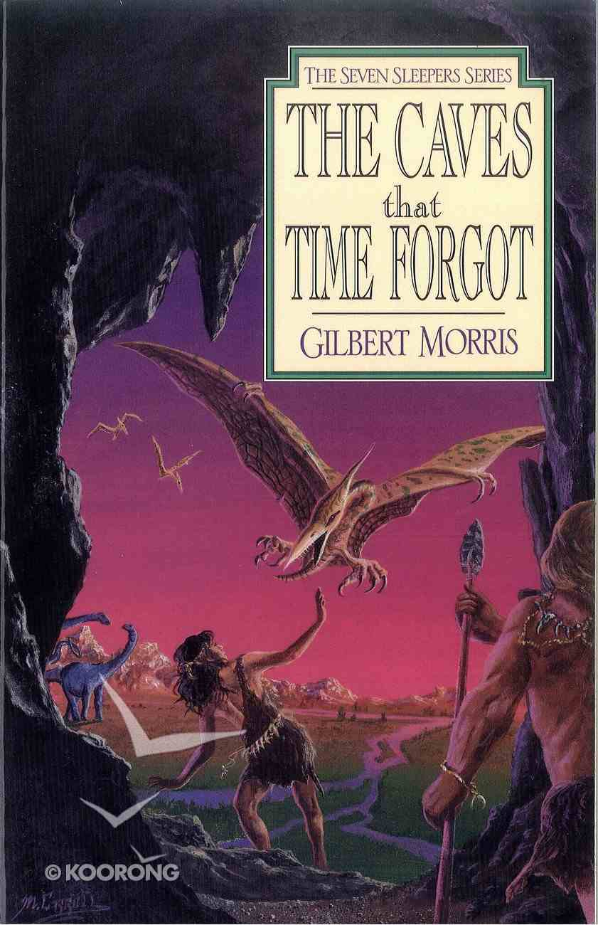 The Caves That Time Forgot (#04 in Seven Sleepers Series) eBook