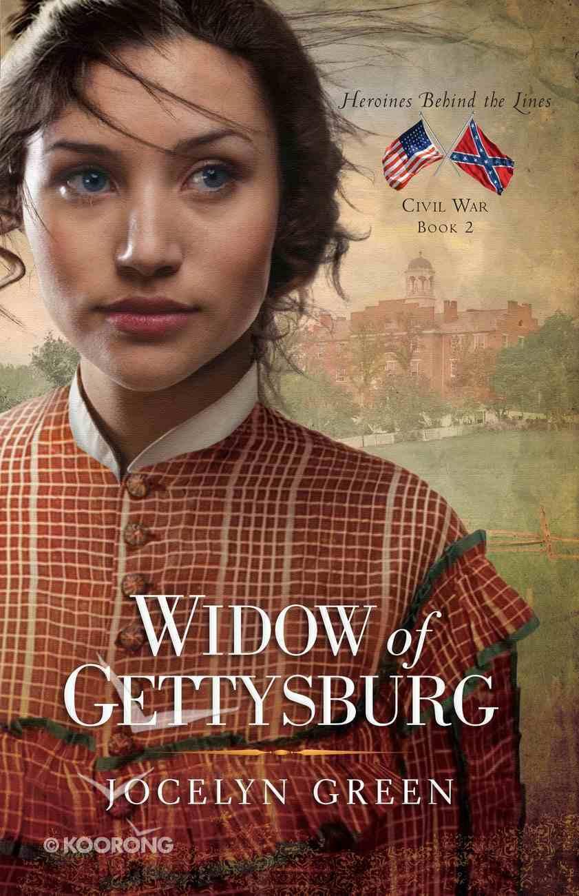Widow of Gettysburg (#02 in Heroines Behind The Lines Series) eBook