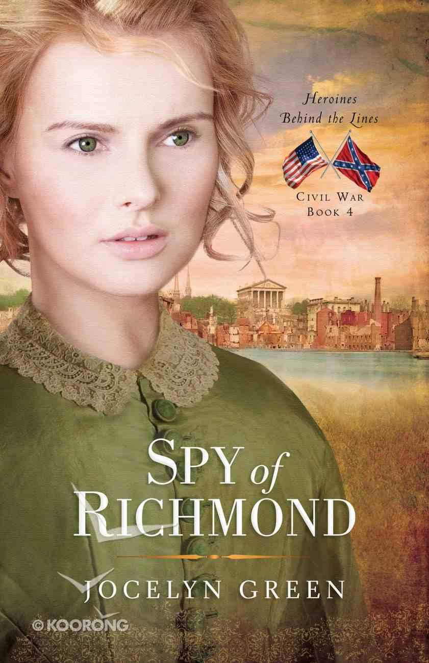 Spy of Richmond (#04 in Heroines Behind The Lines Series) eBook