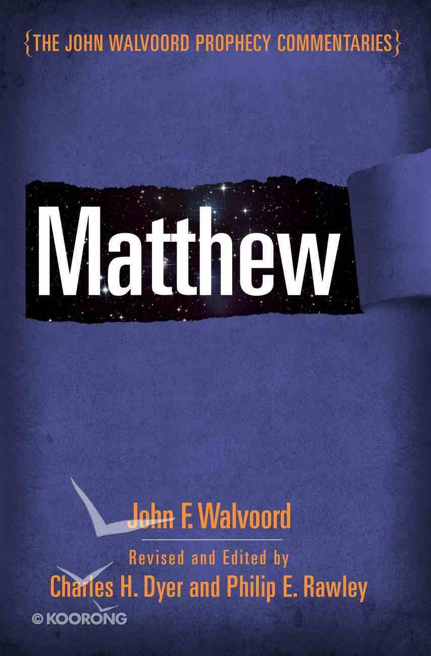 Matthew (John Walvoord Prophecy Commentaries Series) eBook