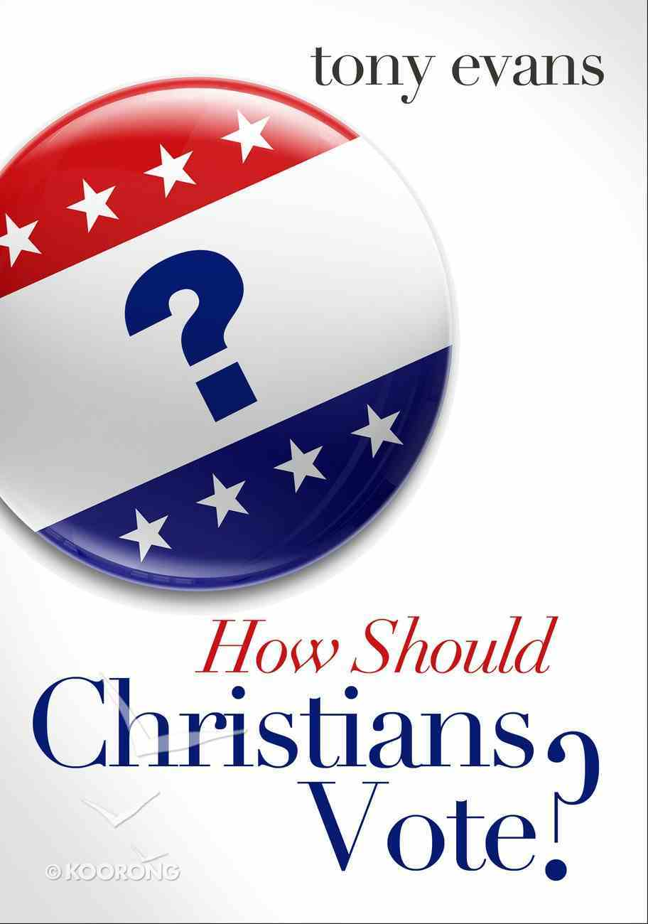 How Should Christians Vote? eBook