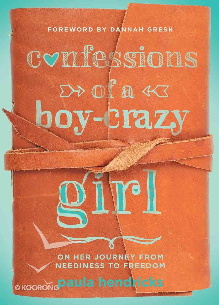 Confessions of a Boy-Crazy Girl eBook