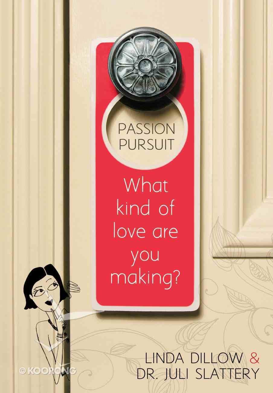 Passion Pursuit: What Kind of Love Are You Making? eBook