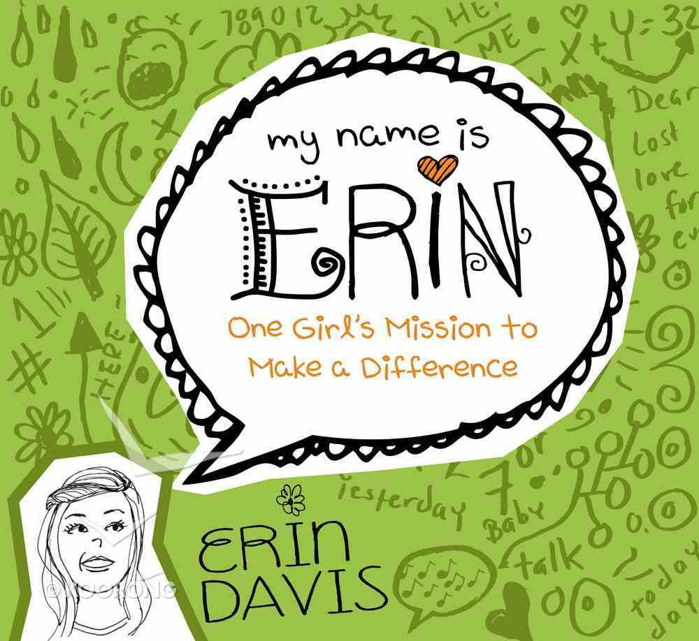 One Girl's Mission to Make a Difference (My Name Is Erin Series) eBook