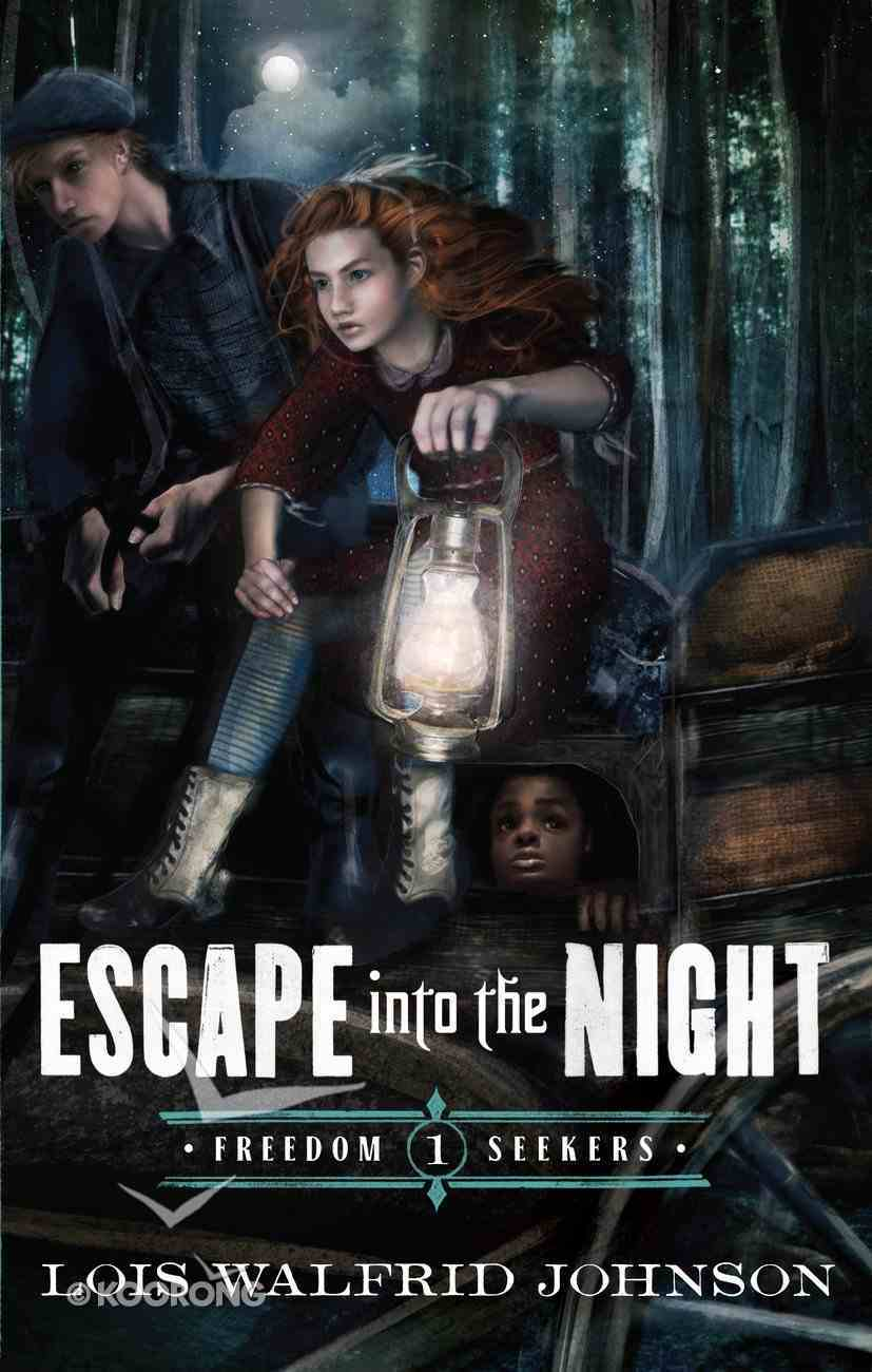 Escape Into the Night (#01 in Freedom Seekers Series) eBook
