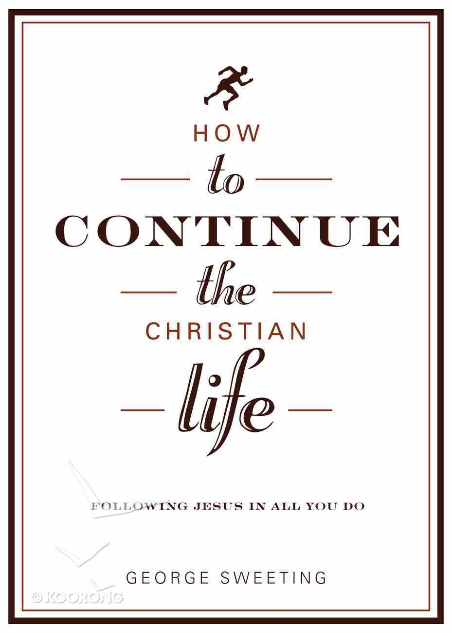 How to Continue the Christian Life eBook