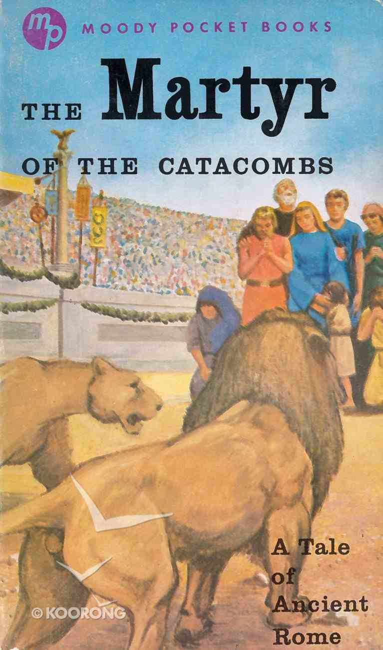 The Martyr of the Catacombs eBook