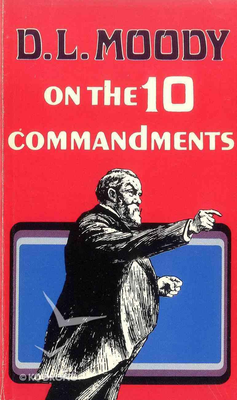 D.L. Moody on the Ten Commandments eBook