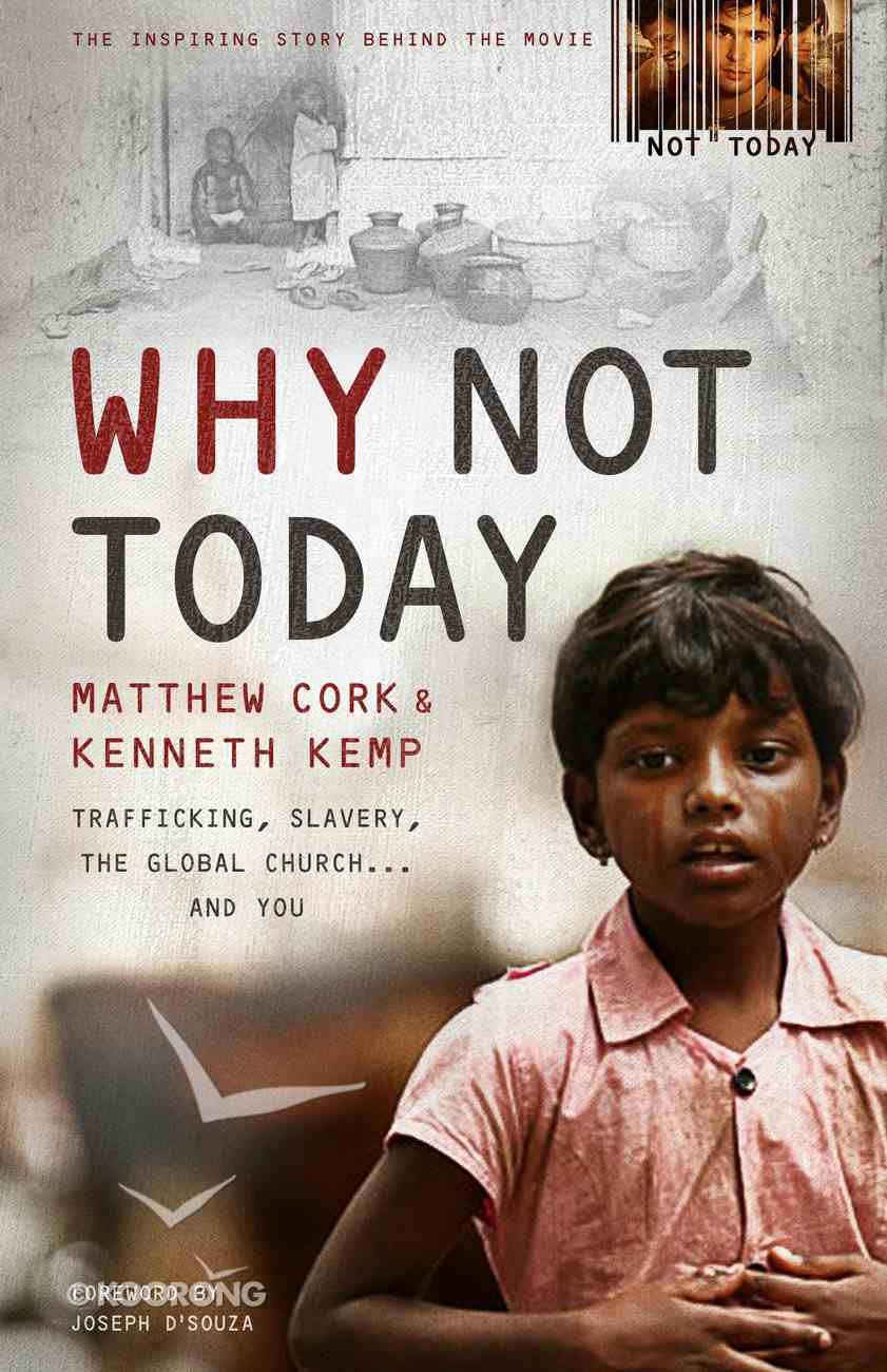 Why Not Today: Trafficking, Slavery, the Global Church and You eBook