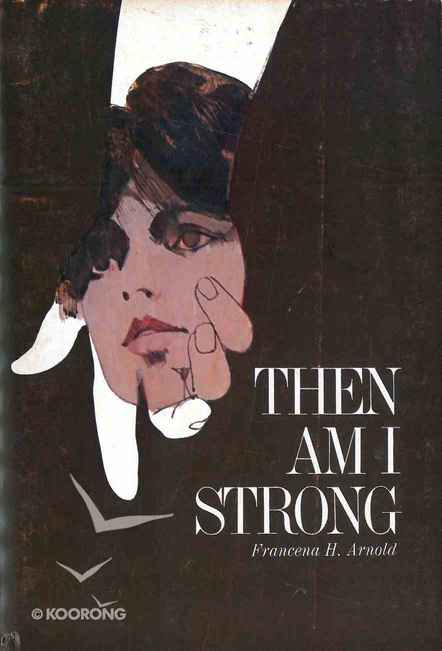 Then Am I Strong eBook