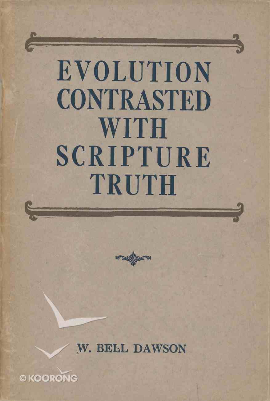 Evolution Contrasted With Scripture Truth eBook