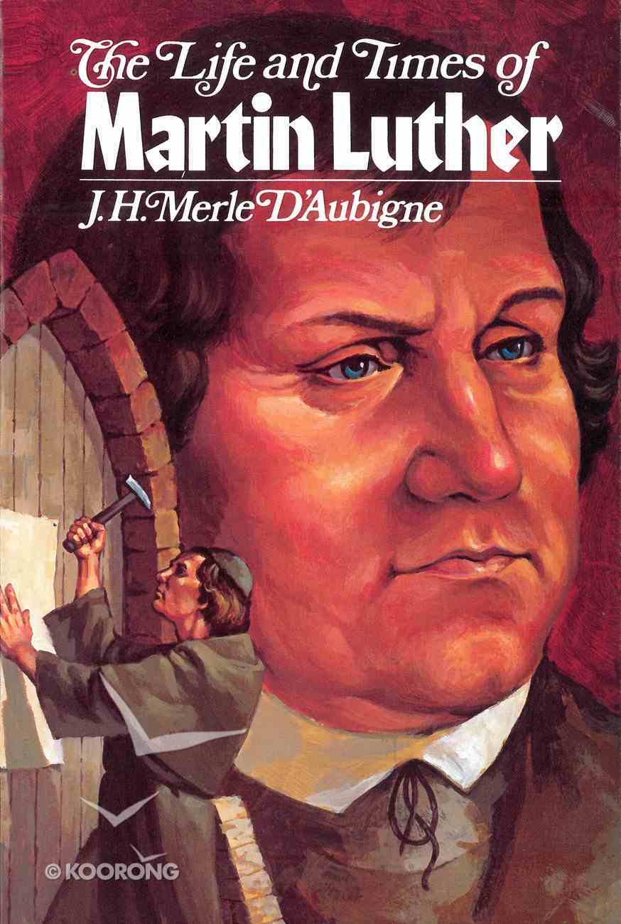 The Life and Times of Martin Luther eBook
