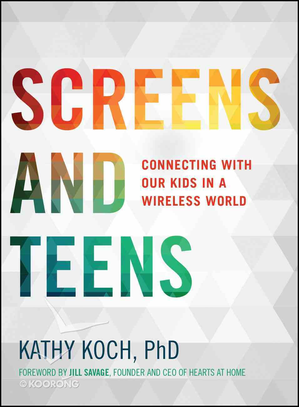 Screens and Teens (Life Better Together Series) eBook
