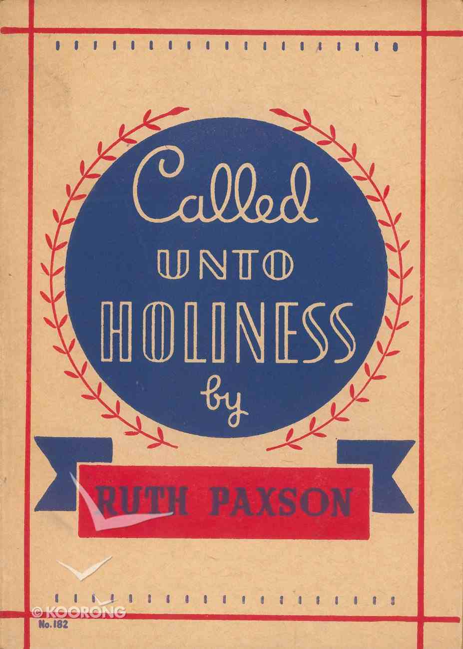 Called Unto Holiness eBook