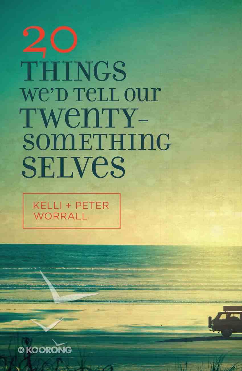 20 Things We'd Tell Our Twentysomething Selves eBook
