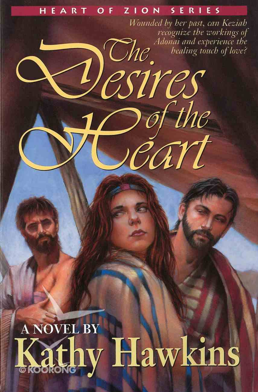The Desires of the Heart (#02 in Heart Of Zion Series) eBook
