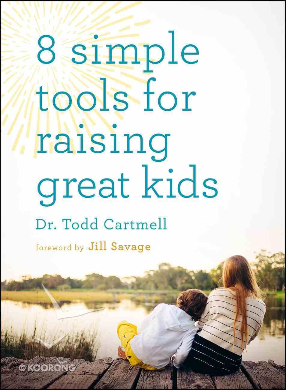 8 Simple Tools For Raising Great Kids eBook
