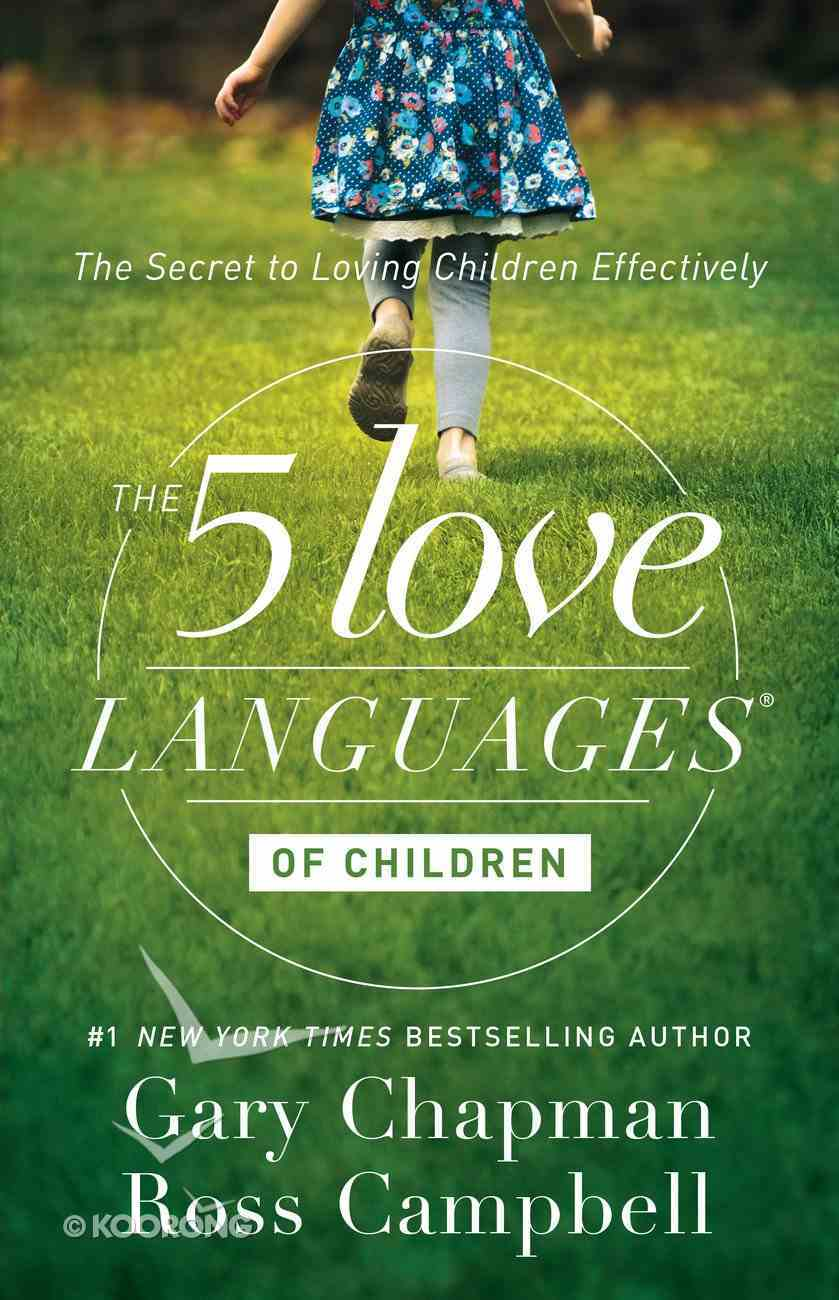 The 5 Love Languages of Children: The Secret to Loving Children Effectively eBook