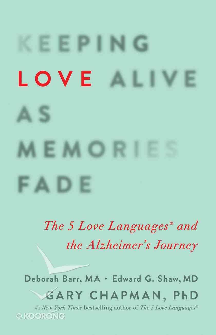 Keeping Love Alive as Memories Fade eBook