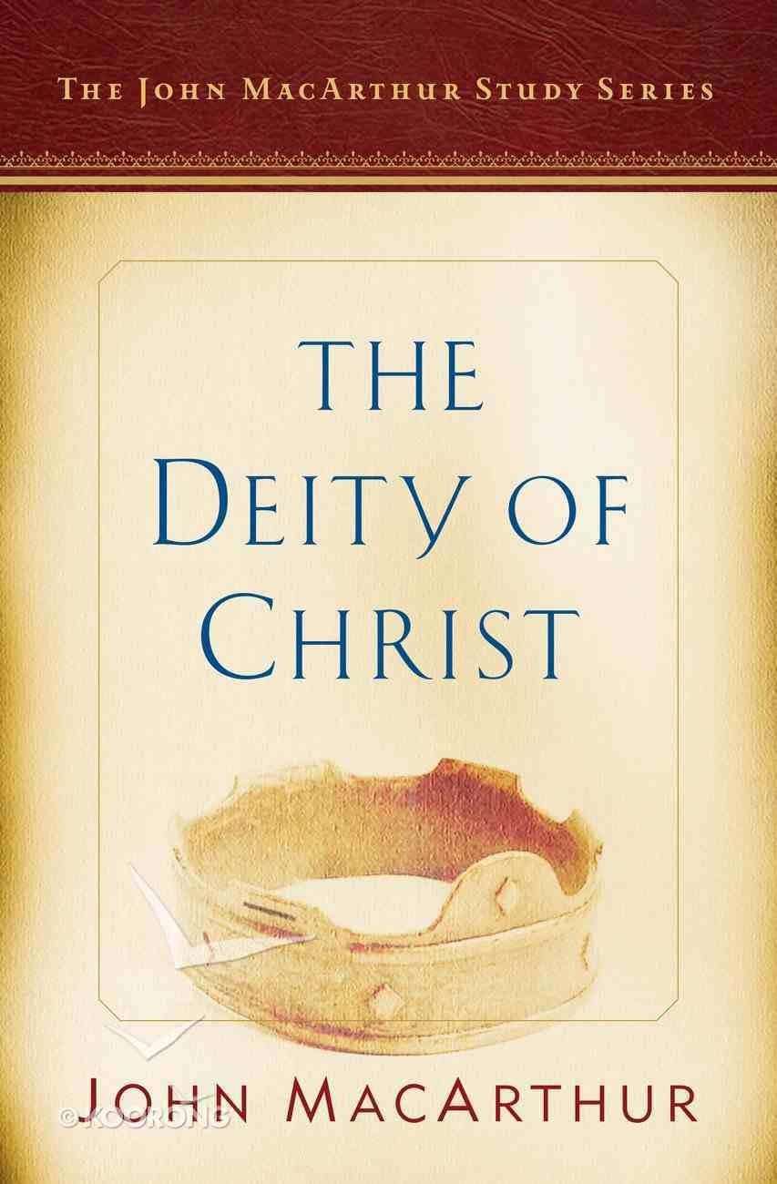 The Deity of Christ (Macarthur Study Series) eBook
