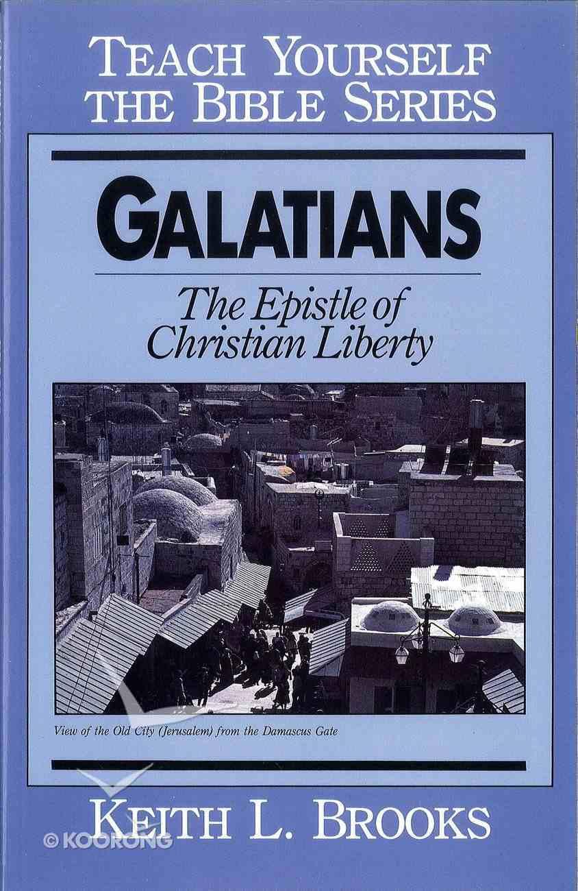 Galatians- Teach Yourself the Bible Series (Teach Yourself The Bible Series) eBook