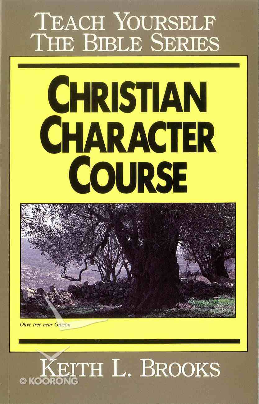 Christian Character Course- Teach Yourself the Bible Series (Teach Yourself The Bible Series) eBook