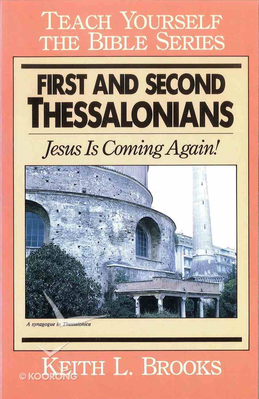 First & Second Thessalonians: Jesus is Coming Again! (Teach Yourself The Bible Series) eBook