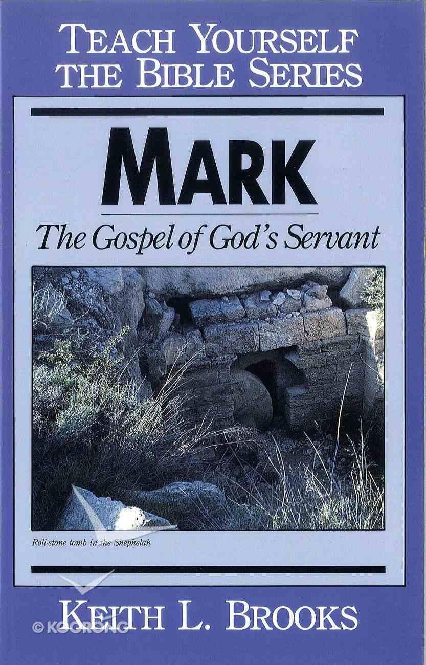 Mark: The Gospel of God's Servant (Teach Yourself The Bible Series) eBook