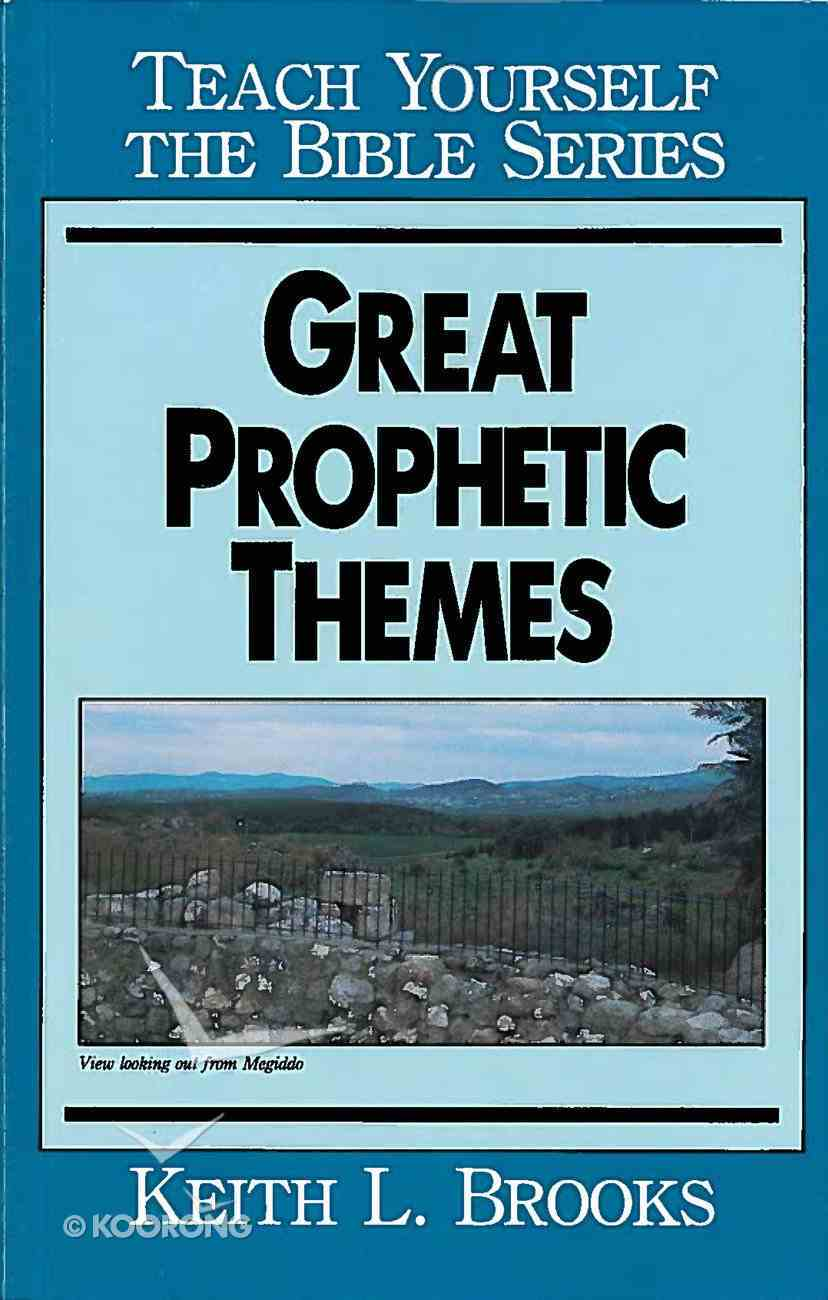 Great Prophetic Themes (Teach Yourself The Bible Series) eBook