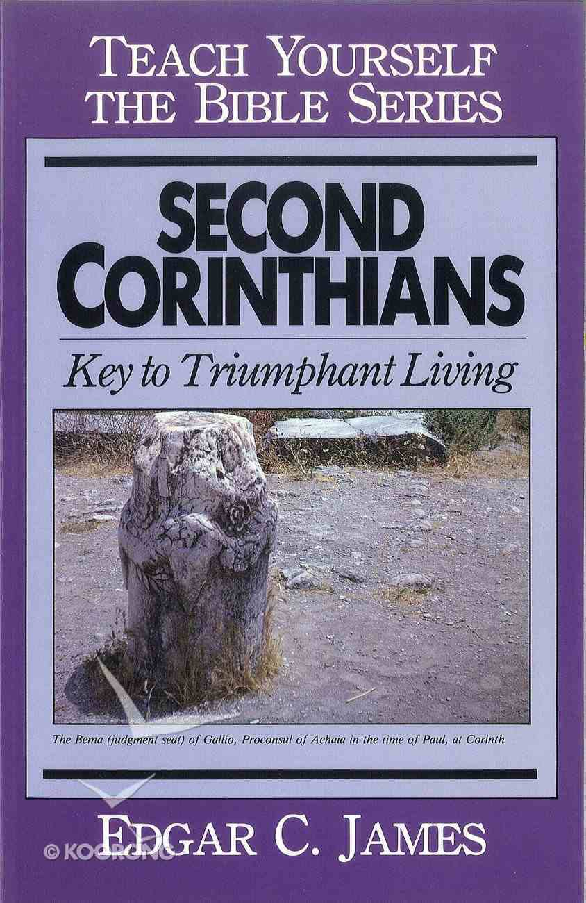 Second Corinthians: Key to Triumphant Living (Teach Yourself The Bible Series) eBook
