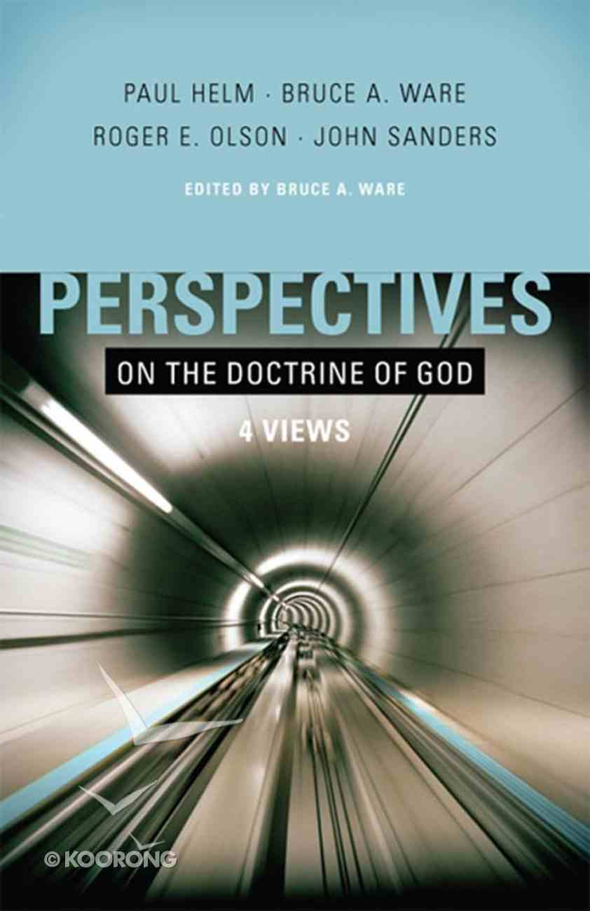 Four Views: Perspectives on the Doctrine of God eBook