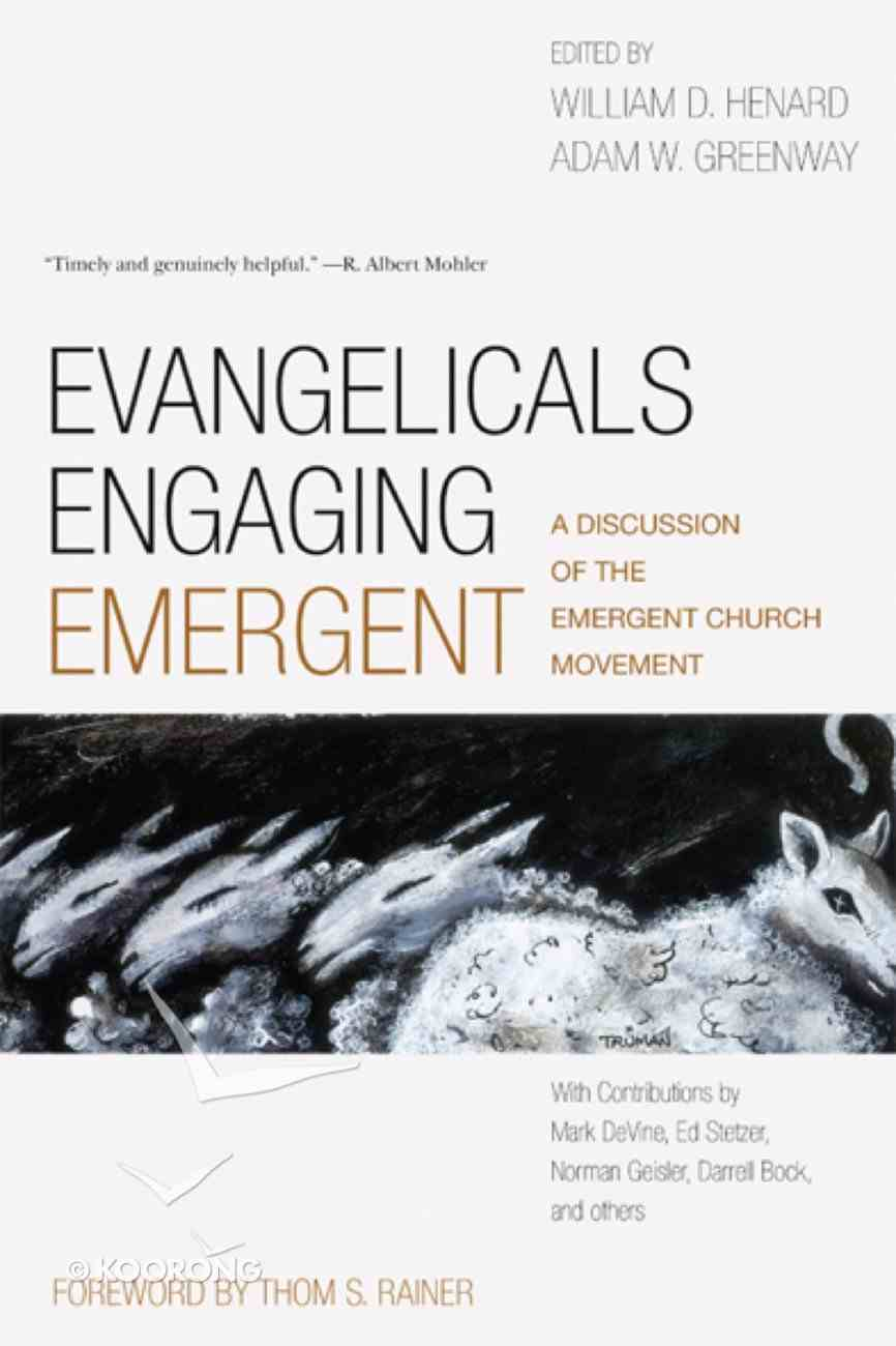 Evangelicals Engaging Emergent: A Discussion of the Emergent Church eBook
