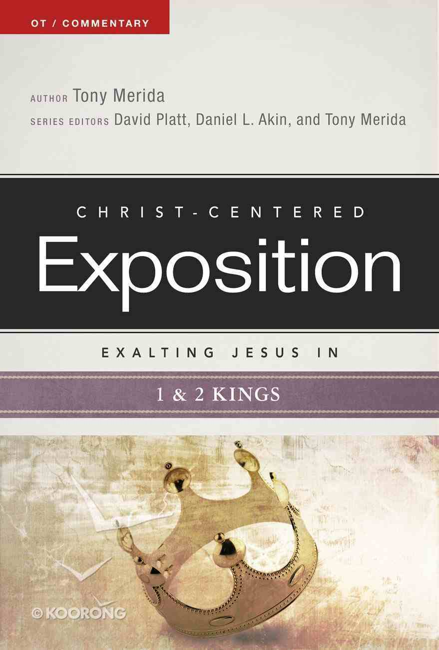 Exalting Jesus in 1 & 2 Kings (Christ Centered Exposition Commentary Series) eBook