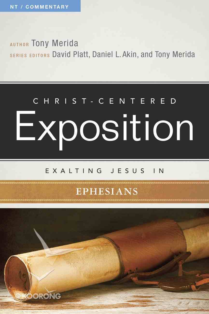 Exalting Jesus in Ephesians (Christ Centered Exposition Commentary Series) eBook