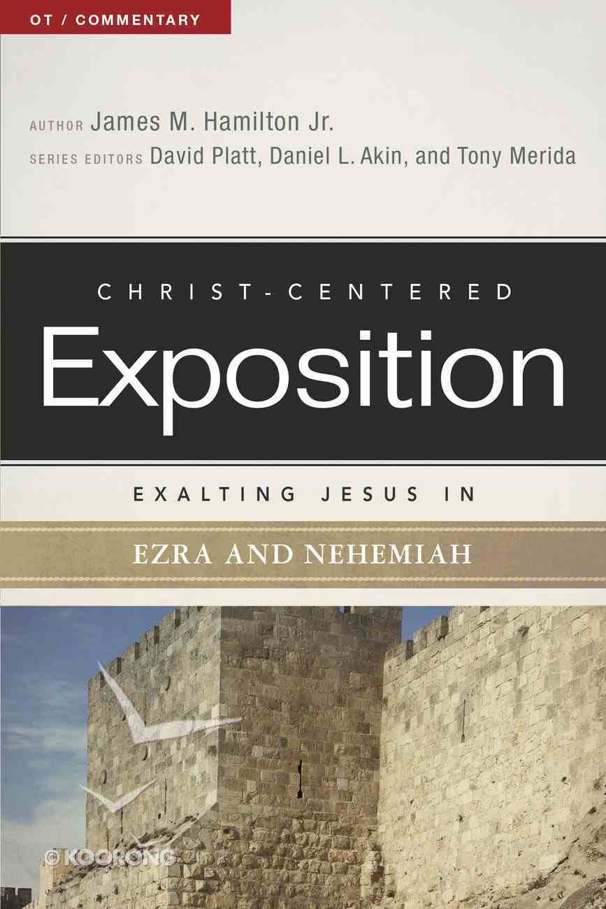 Exalting Jesus in Ezra-Nehemiah (Christ Centered Exposition Commentary Series) eBook