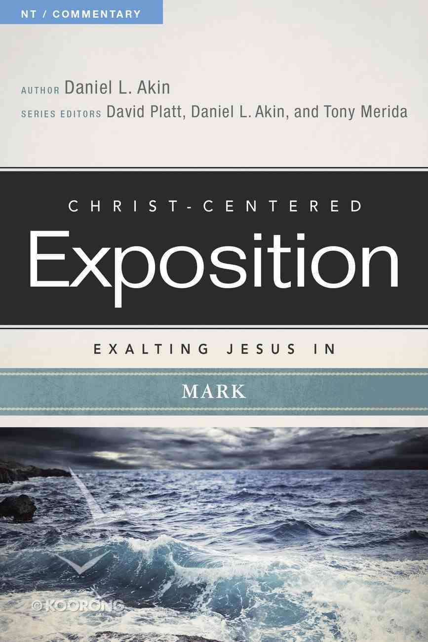 Exalting Jesus in Mark (Christ Centered Exposition Commentary Series) eBook