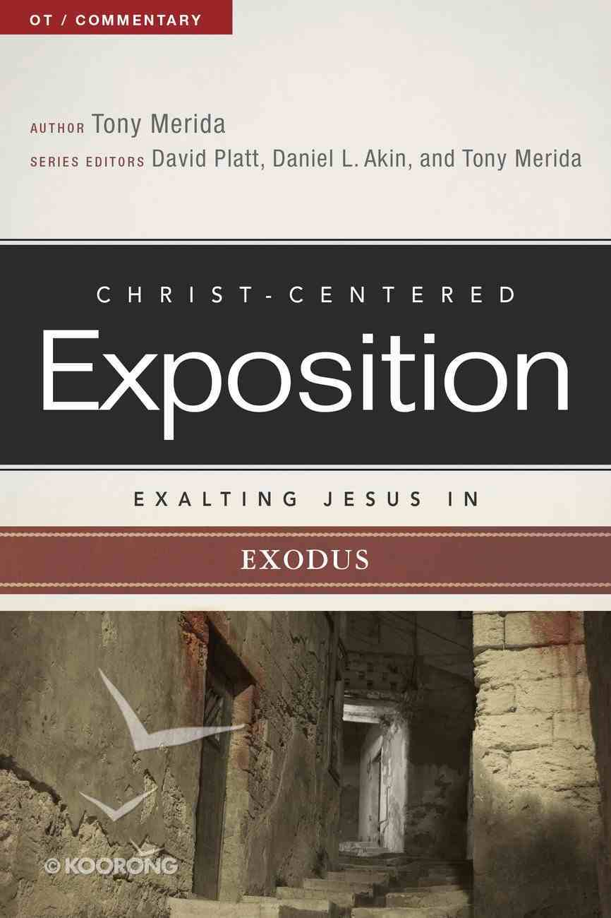 Exalting Jesus in Exodus (Christ Centered Exposition Commentary Series) eBook