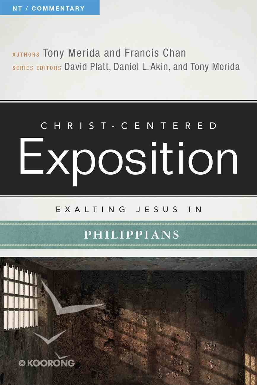 Exalting Jesus in Philippians (Christ Centered Exposition Commentary Series) eBook