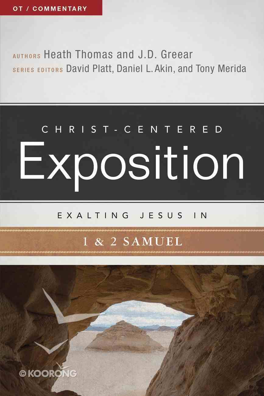 Exalting Jesus in 1 & 2 Samuel (Christ Centered Exposition Commentary Series) eBook